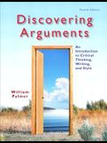 Discovering Arguments: An Introduction to Critical Thinking, Writing, and Style