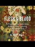 Flesh and Blood Lib/E: Reflections on Infertility, Family, and Creating a Bountiful Life: A Memoir