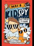 Mac Cracks the Code (Mac B., Kid Spy #4), Volume 4