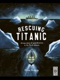 Rescuing Titanic: A True Story of Quiet Bravery in the North Atlantic