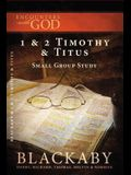 1 and 2 Timothy and Titus: A Blackaby Bible Study Series