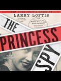 The Princess Spy: The True Story of World War II Spy Aline Griffith, Countess of Romanones