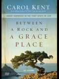 Between a Rock and a Grace Place Video Study: Divine Surprises in the Tight Spots of Life