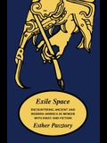 Exile Space: Encountering Ancient and Modern America in Memoir with Essay and Fiction