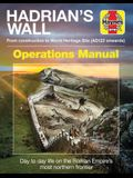 Hadrian's Wall Operations Manual: From Construction to World Heritage Site (Ad122 Onwards)
