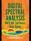 Digital Spectral Analysis Matlab(r) Software User Guide