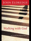Walking with God: Talk to Him. Hear from Him. Really.