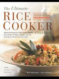 The Ultimate Rice Cooker Cookbook : 250 No-Fail Recipes for Pilafs, Risottos, Polenta, Chilis, Soups, Porridges, Puddings and More, from Start to Finish in Your Rice Cooker (Non)