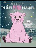 Adventures of the Great Pink Polar Bear: pink polar bear