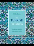 The Turkish Cookbook: Exploring the Food of a Timeless Cuisine