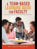 A Team-Based Learning Guide For Faculty