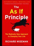 The as If Principle: The Radically New Approach to Changing Your Life