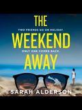 The Weekend Away Lib/E
