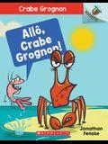 Noisette: Crabe Grognon: N° 1 - Allô, Crabe Grognon!