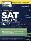 Cracking the SAT Subject Test in Math 1, 2nd Edition: Everything You Need to Help Score a Perfect 800