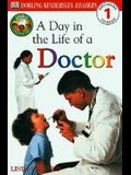 DK Readers: Jobs People Do -- A Day in a Life of a Doctor (Level 1: Beginning to Read)
