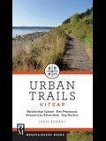 Urban Trails: Kitsap: Bainbridge Island/ Key Peninsula/ Bremerton/ Silverdale/ Gig Harbor
