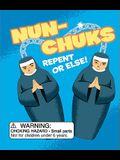 Nun-Chuks: Repent or Else!