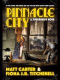 Pinnacle City: A Superhero Noir