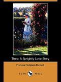 Theo: A Sprightly Love Story (Dodo Press)