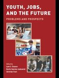 Youth, Jobs, and the Future: Problems and Prospects