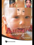 Allergic Diseases in Children: The Science, the Superstition and the Stories