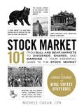 Stock Market 101: From Bull and Bear Markets to Dividends, Shares, and Margins--Your Essential Guide to the Stock Market