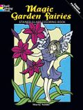 Magic Garden Fairies Stained Glass Coloring Book (Dover Stained Glass Coloring Book)