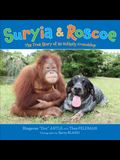 Suryia & Roscoe: The True Story of an Unlikely Friendship