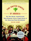 The United States of Arugula: The Sun Dried, Cold Pressed, Dark Roasted, Extra Virgin Story of the American Food Revolution