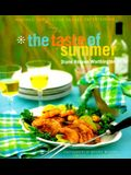 The Taste of Summer: Inspired Recipes for Casual Entertaining