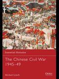 The Chinese Civil War 1945-49