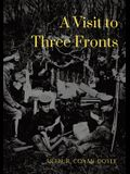 A Visit to Three Fronts: Glimpses of the British, Italian and French Lines (1916)