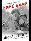 Home Game: An Accidental Guide to Fatherhood