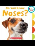 Do You Know Noses? (Rookie Toddler)