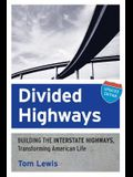 Divided Highways: Building the Interstate Highways, Transforming American Life (Updated)