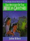 The Mystery of the Mexican Graveyard (Home School Detectives)