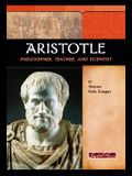 Aristotle: Philosopher, Teacher, and Scientist