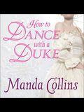 How to Dance with a Duke Lib/E