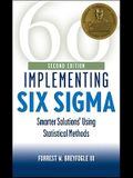 Implementing Six Sigma, Second Edition: Smarter Solutions Using Statistical Methods