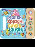 Splish Splash Sing and Laugh