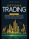 Options Trading: Beginners Guide + Psychology Learn About Investing Strategies. How To Start Making Money, Build Passive Income For A L