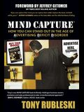 Mind Capture: How You Can Stand Out in the Age of Advertising Deficit Disorder