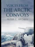 Voices from the Arctic Convoys
