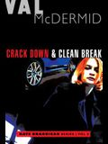 Crack Down and Clean Break: Kate Brannigan Mysteries #3 and #4