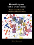 Hybrid Regimes Within Democracies: Fiscal Federalism and Subnational Rentier States