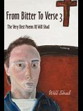 From Bitter To Verse 3: The Very Best Poems Of Will Shad