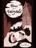 Once Upon a Fairytale, 2: Modern Retellings of Classic Fairytales