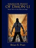 Warrior Priest of Dmon-Li: Book Three of the Morcyth Saga