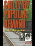 Guilty by Popular Demand: A True Story of Small-Town Injustice